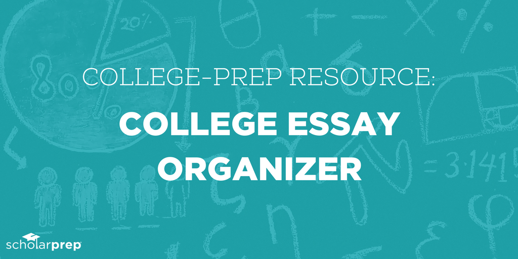 Resource feature college essay organizer scholarprep