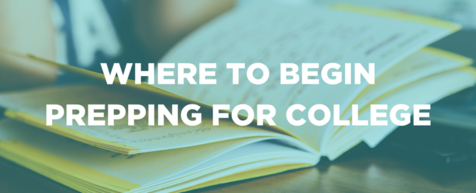 Where to Begin Prepping for College