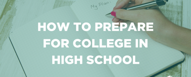 How to prepare for college in high school