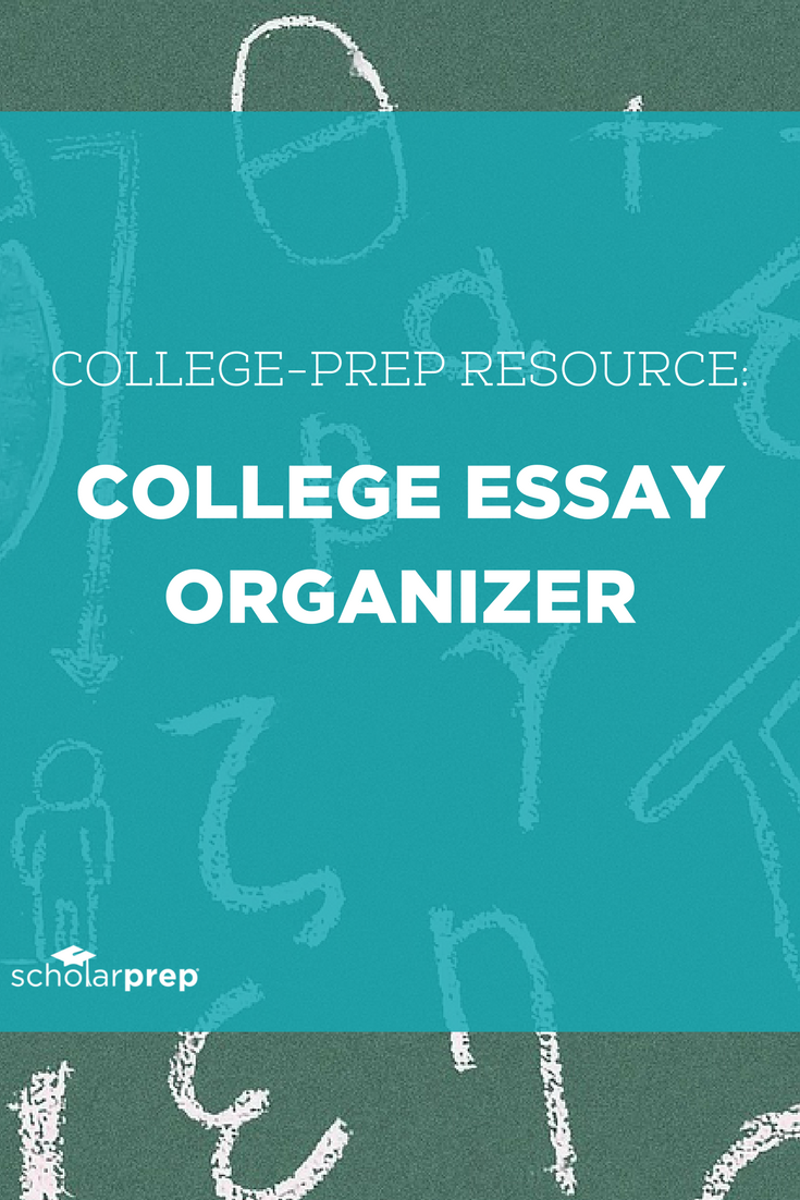 College Essay Organizer College Prep Resource