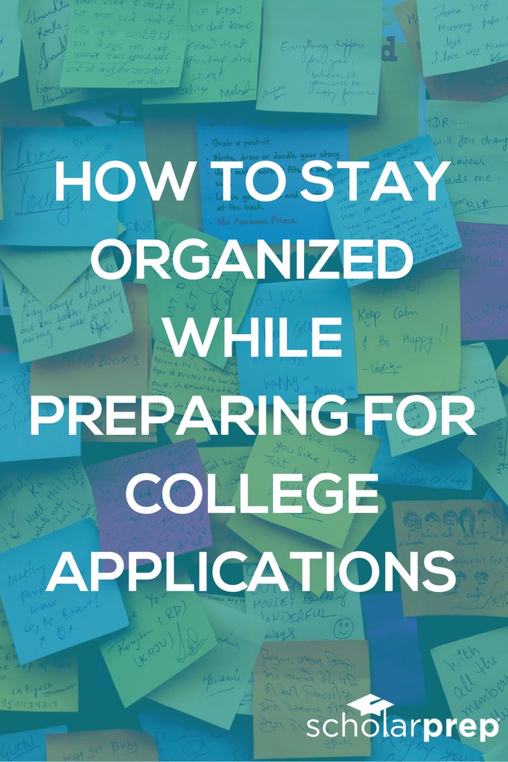 How to stay organized while preparing for college applications