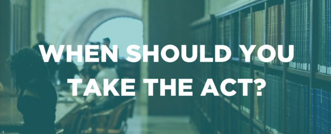 WHEN SHOULD YOU TAKE ACT SAT