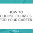 How to Choose Courses Blog Post
