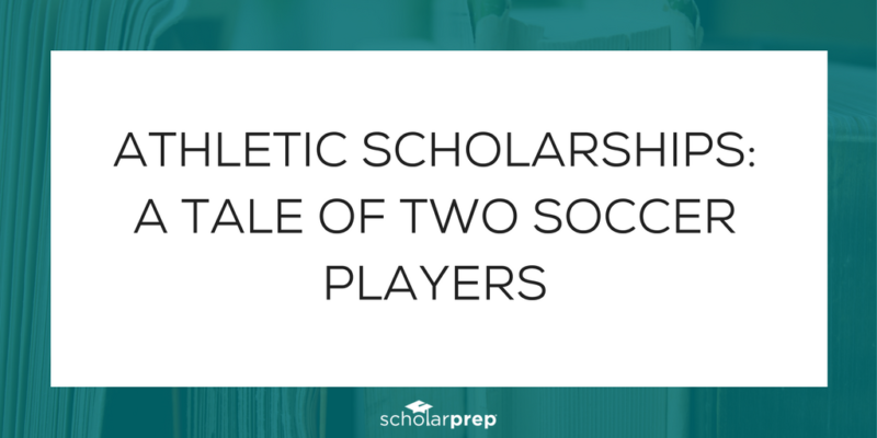 Athletic Scholarships: A Tale of Two Soccer Players