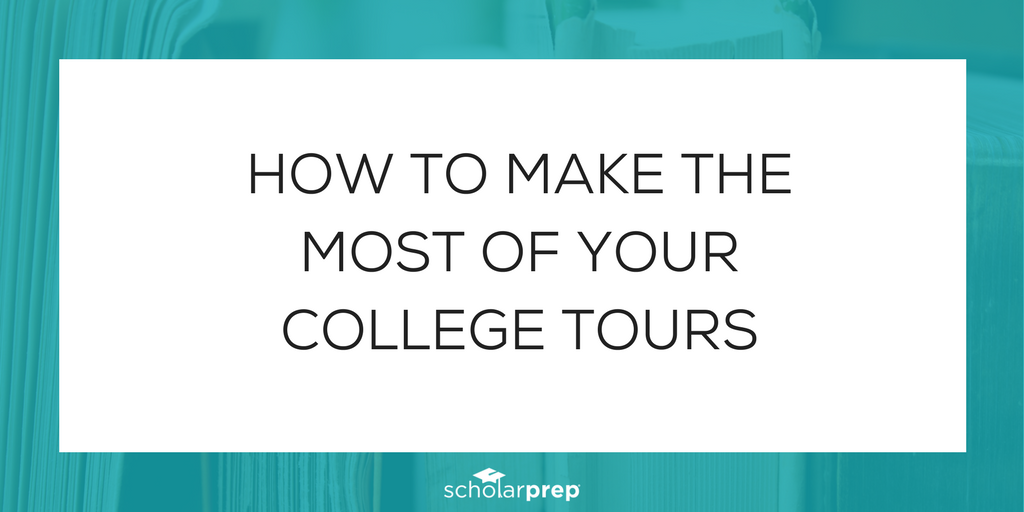 How to make the most of your college tours