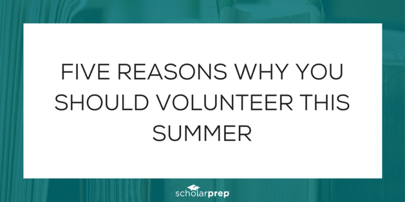 FIVE REASONS WHY YOU SHOULD VOLUNTEER THIS SUMMER