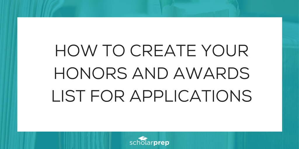 How to create your honors and awards list for applications - ScholarPrep
