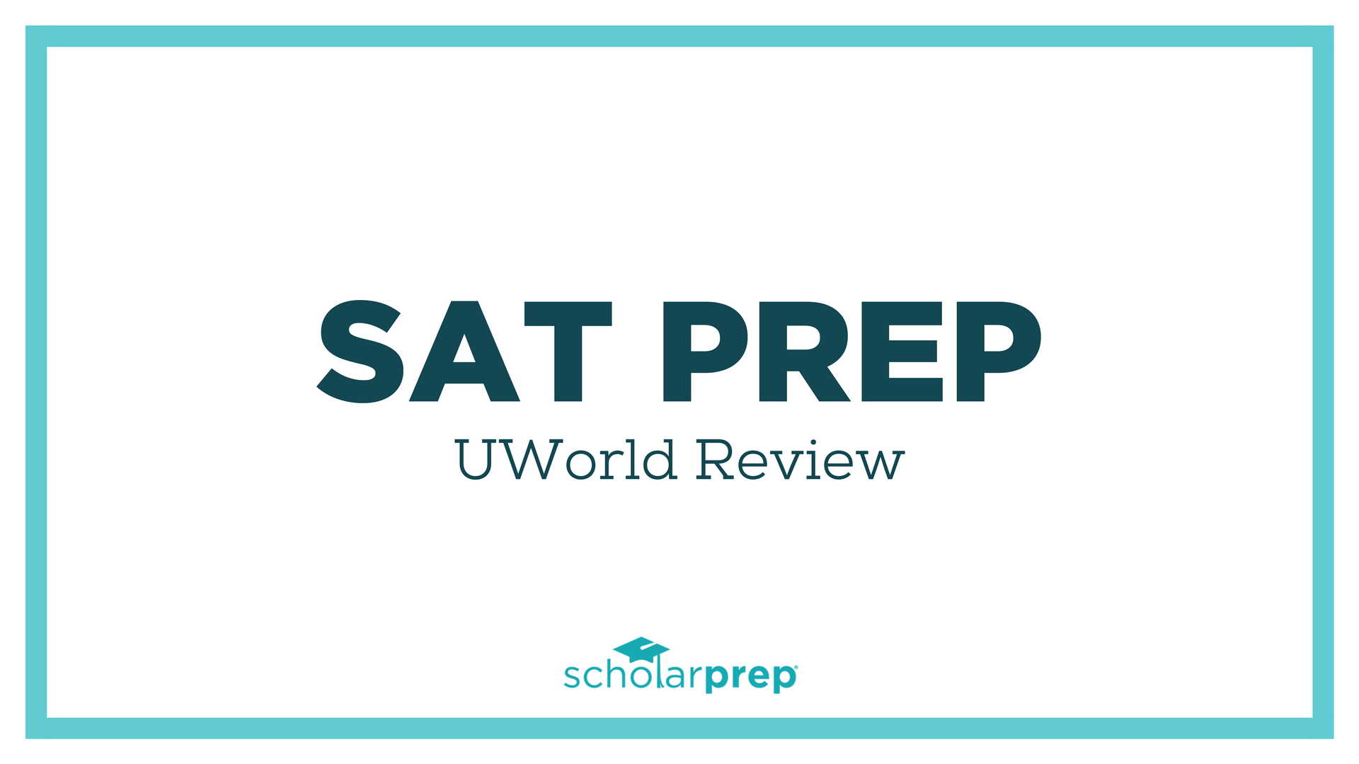 SAT Prep: UWorld Review - ScholarPrep